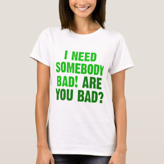 are-you-bad-green T-Shirt