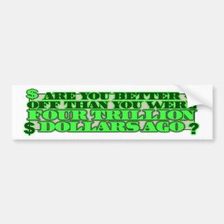 Are you Better Off? Car Bumper Sticker