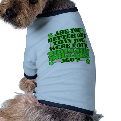 Are You Better Off Doggie Tee Shirt