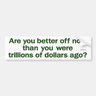 are you better off now car bumper sticker