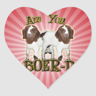 ARE YOU BOER-D YET HEART STICKERS