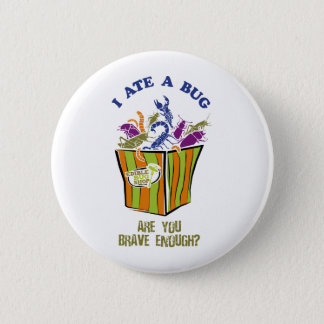 Are you brave enough to Eat a Bug? Pinback Button