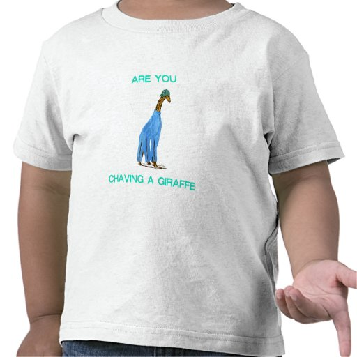 Are You Chaving a Giraffe.png Tees
