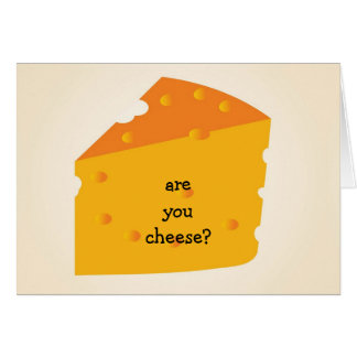 ARE YOU CHEESE-THEN AGE DOES NOT MATTER CARD