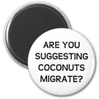 Are You Coconuts 2 Inch Round Magnet