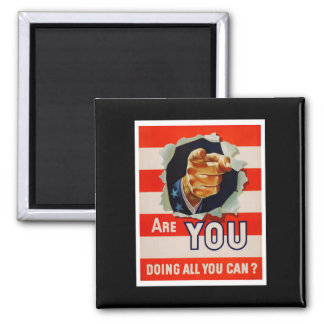 Are You Doing All You Can? - WW2 2 Inch Square Magnet