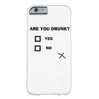 Are You Drunk? Barely There iPhone 6 Case