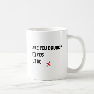Are You Drunk Coffee Mug