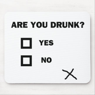 Are You Drunk? Mouse Pad