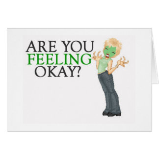Are You Feeling Okay Card