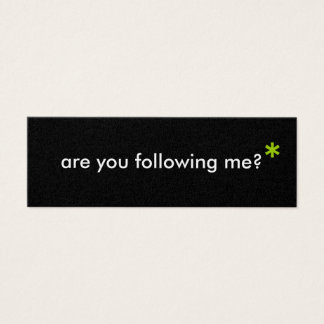 """Are You Following Me?"" Mini Business Card"