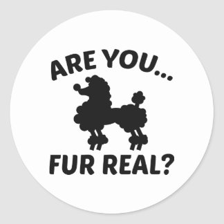 Are You Fur Real? Classic Round Sticker