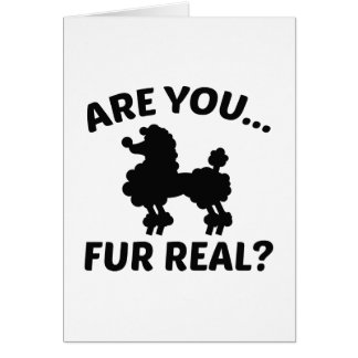 Are You Fur Real? Greeting Card