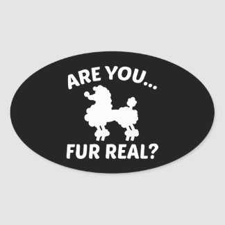 Are You Fur Real? Oval Sticker