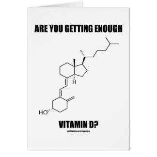 Are You Getting Enough Vitamin D? Cholecalciferol Card