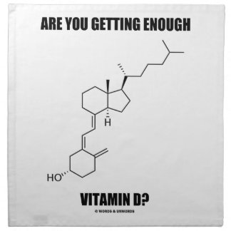 Are You Getting Enough Vitamin D? Cholecalciferol Cloth Napkin