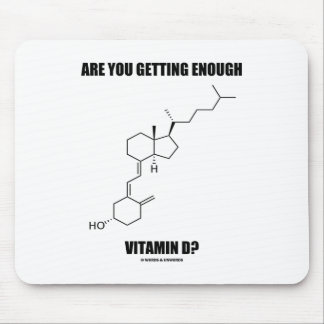 Are You Getting Enough Vitamin D? Cholecalciferol Mousepad