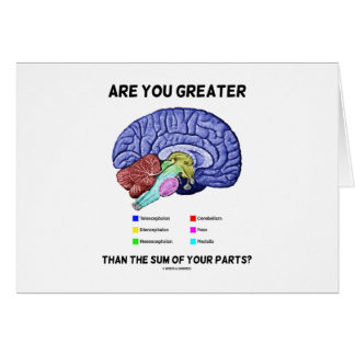 Are You Greater Than The Sum Of Your Parts? Brain Greeting Card