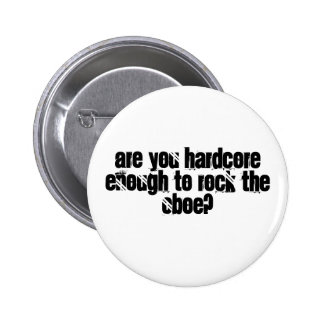 Are you hardcore enough to rock the Oboe? Pinback Button