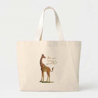 Are You Having a Giraffe? Large Tote Bag