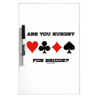 Are You Hungry For Bridge? (Four Card Suits) Dry-Erase Board