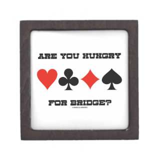 Are You Hungry For Bridge? (Four Card Suits) Premium Trinket Box