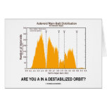 Are You In A Destabilized Orbit? (Kirkwood Gaps) Greeting Card