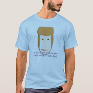 Are you in love with me yet?  T-Shirt