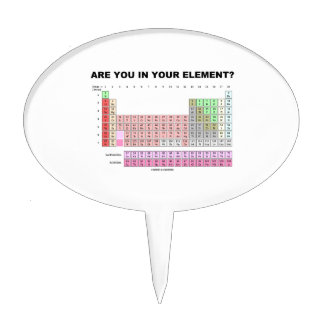 Are You In Your Element? Periodic Table Humor Cake Topper