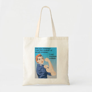 Are you kidding? I am the mother of small children Tote Bag