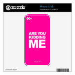 Are You Kidding Me? - iPhone 4/4S Skin Skins For iPhone 4S
