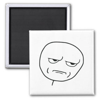 Are You Kidding Me Rage Face Meme 2 Inch Square Magnet