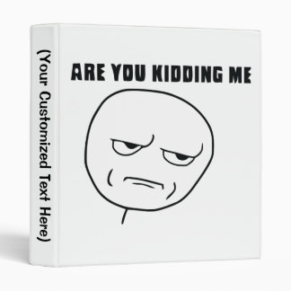 Are You Kidding Me Rage Face Meme Vinyl Binders