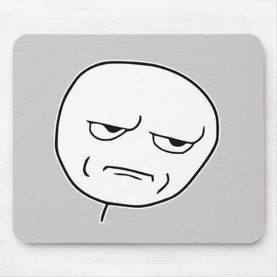 Are You Kidding Me Rage Face Meme Mouse Pad