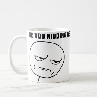 Are You Kidding Me Rage Face Meme Coffee Mugs