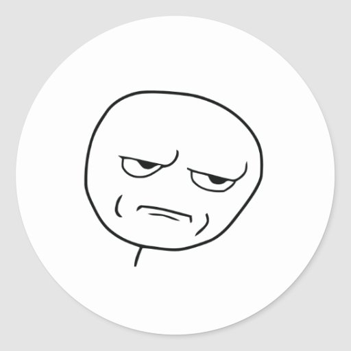 Are You Kidding Me Rage Face Meme Classic Round Sticker