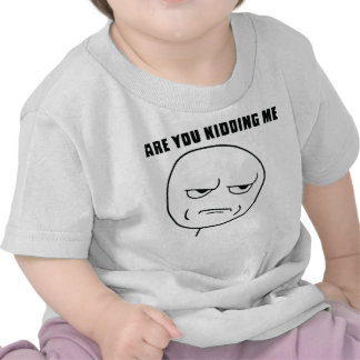 Are You Kidding Me Rage Face Meme Tshirts