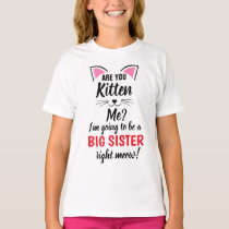 Are You Kitten Me Big Sister Shirt