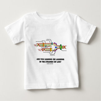 Are You Leading Or Lagging In The Strands Of Life? Baby T-Shirt