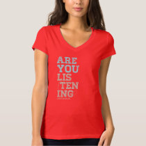 Are You Listening T-Shirt