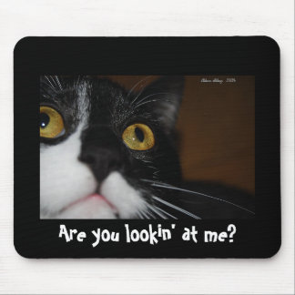 Are you lookin' at me? mouse pad