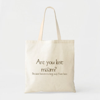 Are You Lost Ma'am Funny Pick-up Line Tote Bag