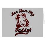 Are you My Daddy Child Support Advocate Greeting Card