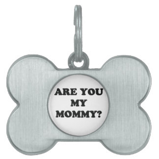 ARE YOU MY MOMMY PET ID TAG
