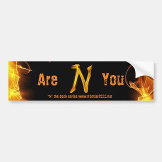 """""""Are You N"""" Bumper Sticker"""