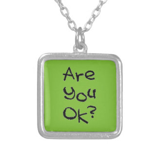 ARE YOU OK CARING MOTIVATIONAL COMMENTS QUESTIONS SQUARE PENDANT NECKLACE