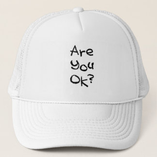 ARE YOU OK CARING MOTIVATIONAL COMMENTS QUESTIONS TRUCKER HAT
