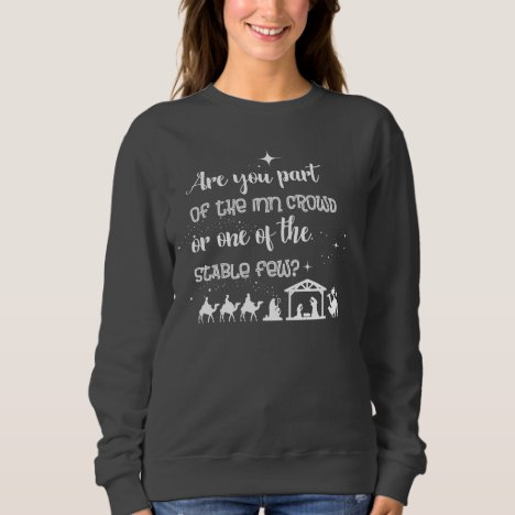 Are You Part Of The Inn Crowd? Christian Christmas Sweatshirt