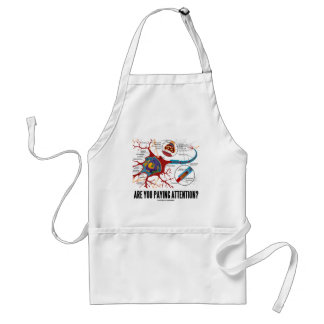 Are You Paying Attention? (Neuron Synapse Humor) Adult Apron