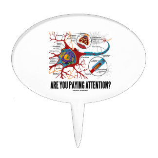 Are You Paying Attention? Neuron Synapse Humor Cake Topper